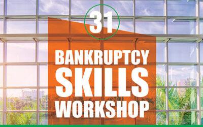 UM's 31st Annual Bankruptcy Skills Workshop